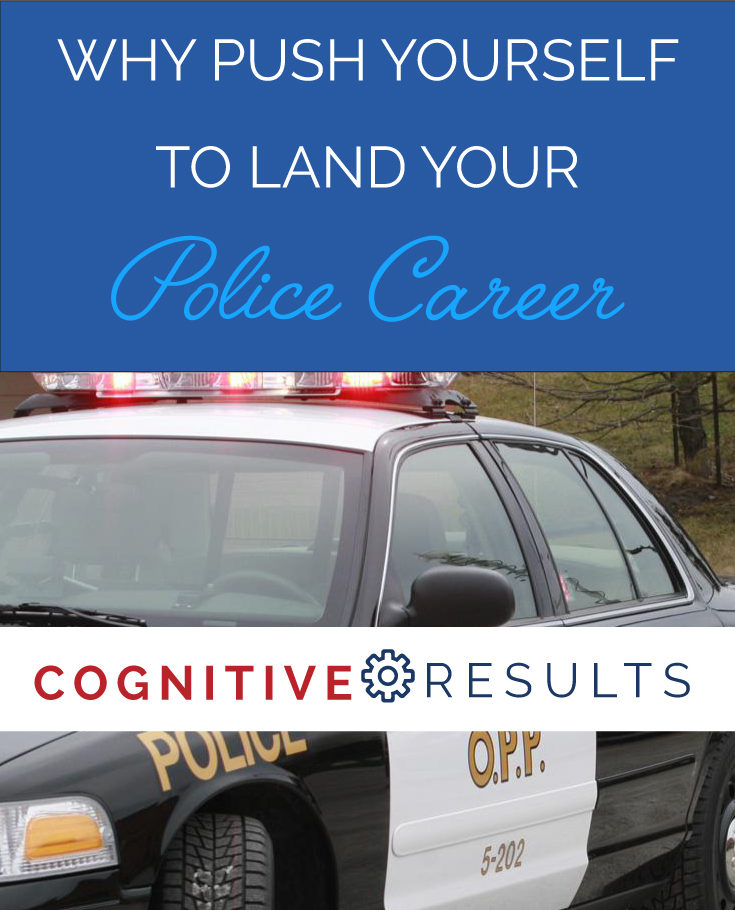 Why Push Yourself to Land Your Police Career