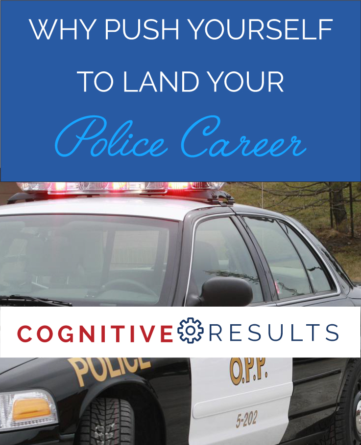 why-push-yourself-to-land-your-police-career-pass-your-police-test-and-interview