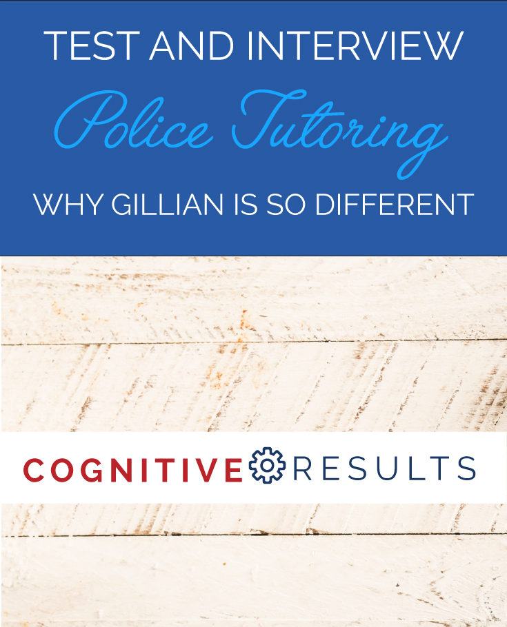 Police Test and Interview Tutoring: Why Gillian is So Different