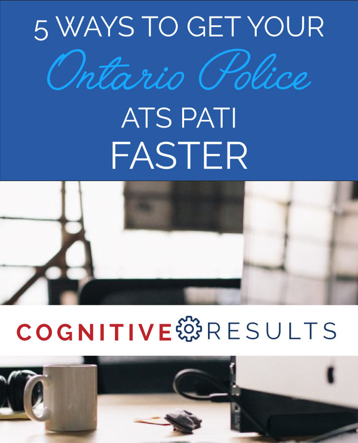 5 Ways to Get Your Ontario Police ATS PATI Faster