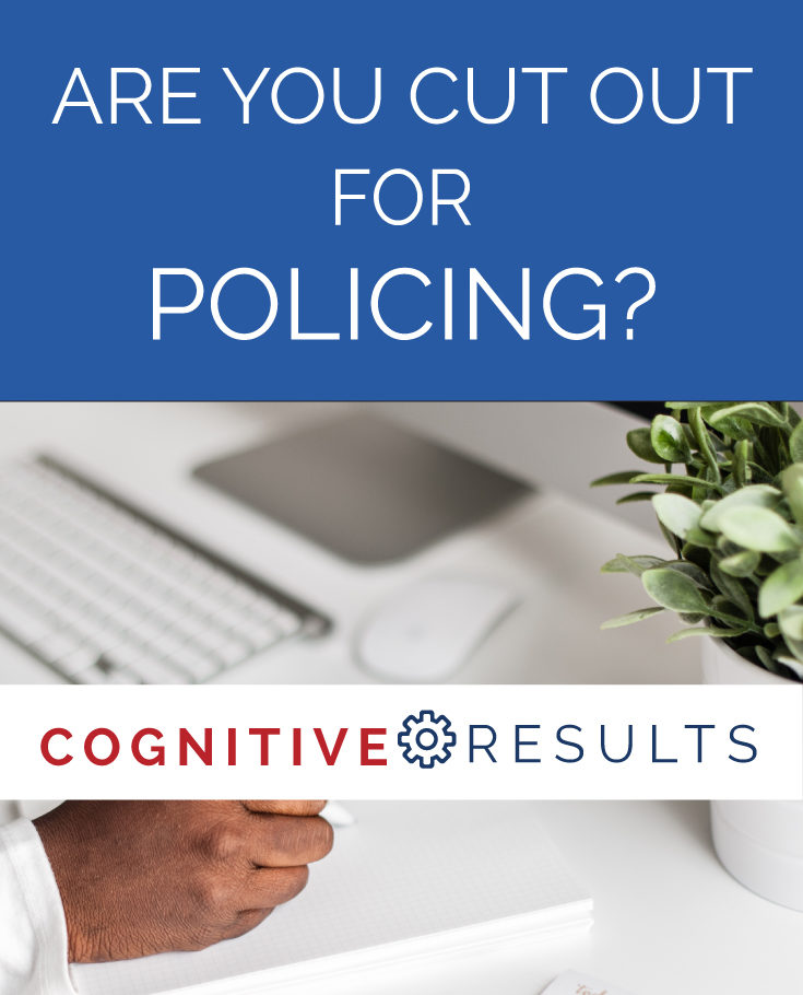 Are You Cut Out for Policing?